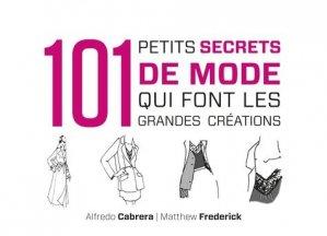 101 petits secrets de mode qui font les grandes créations - dunod - 9782100577330 -