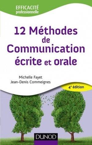 12 méthodes de communication écrite et orale. 4e édition - Dunod - 9782100587551 -