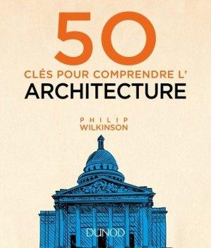 50 clés pour comprendre l'architecture - dunod - 9782100752102 -