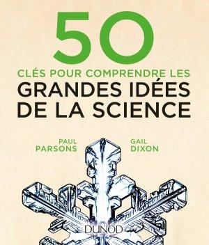 50 clés pour comprendre les grandes idées de la science - dunod - 9782100760398 -