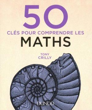 50 clés pour comprendre les maths-dunod-9782100762033
