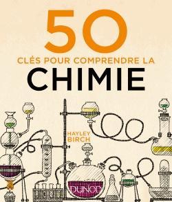 50 clés pour comprendre la chimie - dunod - 9782100769865 -