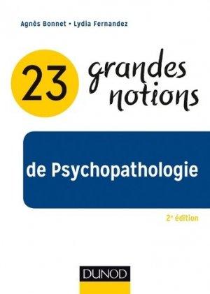 23 grandes notions de psychopathologie - dunod - 9782100770038 -