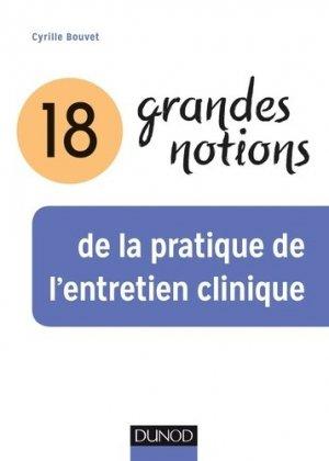 18 grandes notions de la pratique de l'entretien clinique - dunod - 9782100775521 -