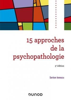 15 approches de la psychopathologie - dunod - 9782100788477 -