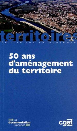50 ans d'amenagement du territoire - la documentation francaise - 9782110099105 -