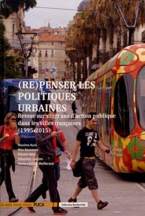 (Re) penser les politiques urbaines retour sur vingt ans d'action publique dans les villes françaises (1995-2015) - cerema - 9782111381643