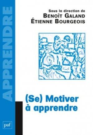 (Se) motiver à apprendre - puf - presses universitaires de france - 9782130558637 -