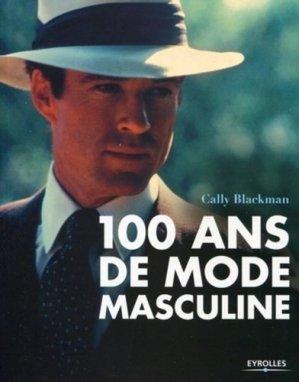100 ans de mode masculine - Eyrolles - 9782212124927 -
