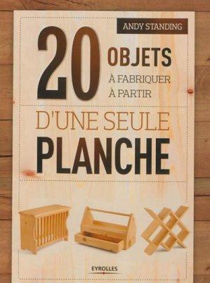 20 objets à fabriquer à partir d'une seule planche - eyrolles - 9782212136371 -
