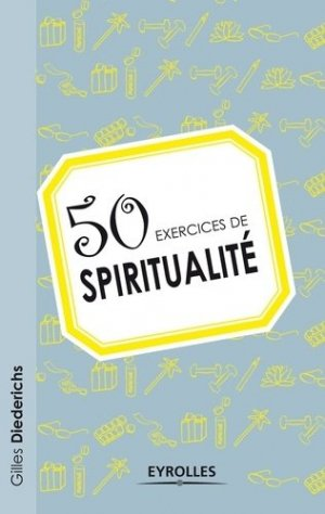 50 exercices de spiritualité - Eyrolles - 9782212554151 -