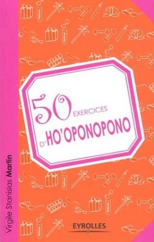 50 exercices d'ho'oponopono - Eyrolles - 9782212554526 -