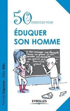 50 exercices pour éduquer son homme - Eyrolles - 9782212554816 -
