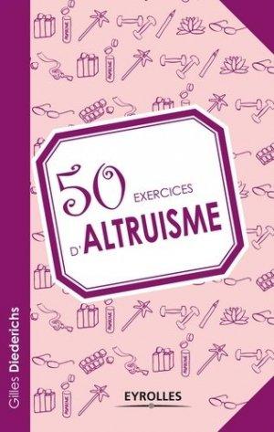 50 exercices d'altruisme - Eyrolles - 9782212554922 -