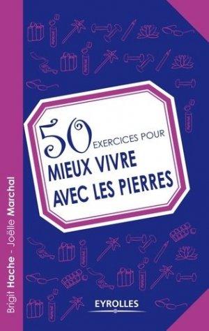 50 exercices pour mieux vivre avec les pierres - eyrolles - 9782212556063 -
