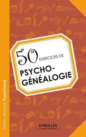 50 exercices de psychogénéalogie - eyrolles - 9782212556346 -