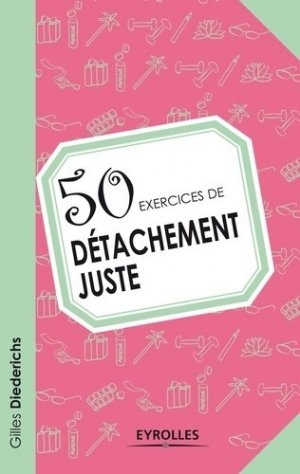 50 exercices de détachement juste - Eyrolles - 9782212556438 -