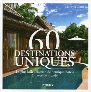 60 destinations uniques. La plus belle sélection de boutiques hôtels à travers le monde - Eyrolles - 9782212559187 -