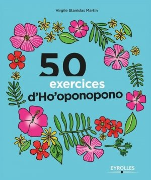 50 exercices d'Ho'oponopono - eyrolles - 9782212563146 -