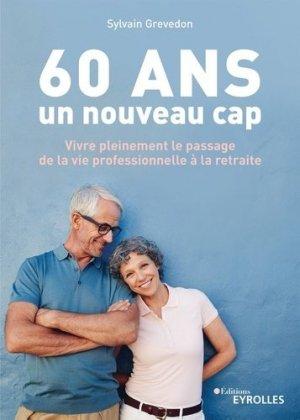 60 ans, un nouveau cap - Eyrolles - 9782212570861 -
