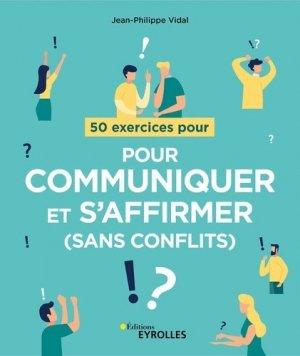 50 exercices pour communiquer et s'affirmer (sans conflits) - Eyrolles - 9782212573848 - kanji, kanjis, diko, dictionnaire japonais, petit fujy