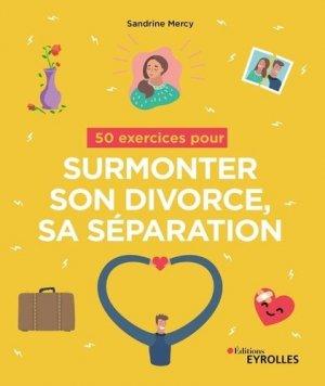 50 exercices pour surmonter son divorce, sa séparation - Eyrolles - 9782212574029 -