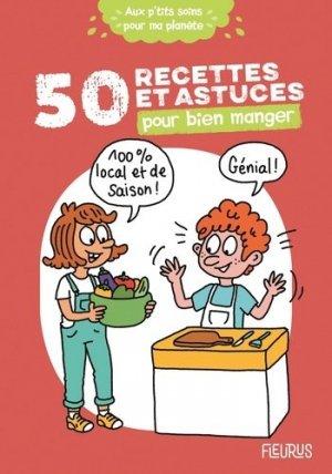 50 recettes et astuces pour bien manger - Fleurus - 9782215164937 -