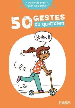 50 gestes du quotidien - Fleurus - 9782215164944 -