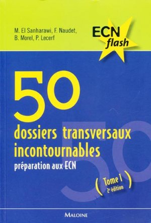50 dossiers transversaux incontournables Tome 1 - maloine - 9782224032166 -