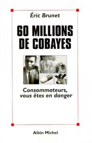 60 millions de cobayes - albin michel - 9782226108029 -