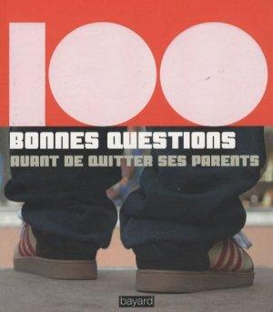 100 bonnes questions avant de quitter ses parents - Bayard - 9782227478268 -