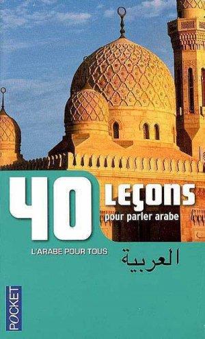 40 Leçons pour Parler Arabe - pocket - 9782266189101 -
