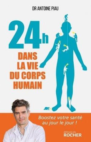 24 heures dans la vie du corps humain - du rocher - 9782268104386 -
