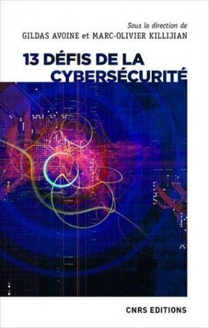 13 défis de la cybersécurité - CNRS - 9782271130617 -