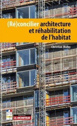 (Ré)concilier architecture et réhabilitation de l'habitat - le moniteur - 9782281141269 -