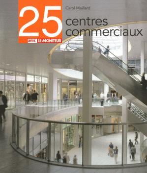 25 centres commerciaux - amc / le moniteur - 9782281193527 -