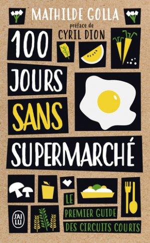 100 jours sans supermarché - j'ai lu - 9782290166352 -