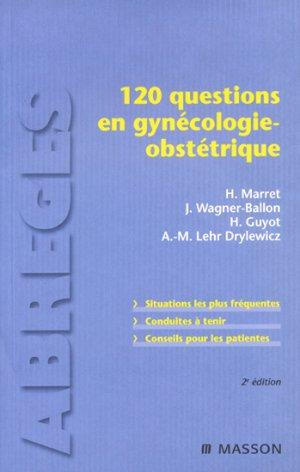 120 questions en gynécologie-obstétrique - elsevier / masson - 9782294704598 -