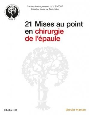 21 Mises au point en chirurgie de l'épaule - elsevier / masson - 9782294752162