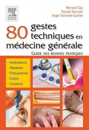 80 gestes techniques en médecine générale - elsevier / masson - 9782294753046