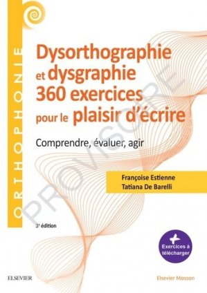 360 exercices en dysorthographie et dysgraphie - elsevier / masson - 9782294762581 -