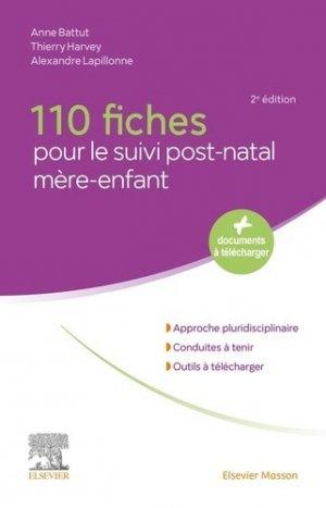 110 fiches pour le suivi post-natal mère-enfant. 2e édition - elsevier / masson - 9782294768118 -