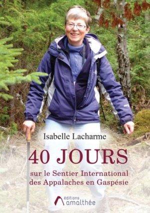 40 jours sur le Sentier International des Appalaches en Gaspésie - Editions Amalthée - 9782310048347 -