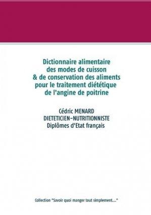 -  Dictionnaire des modes de cuisson et de conservation des aliments pour  le traitement diététique de l'angine de poitrine - Books on Demand Editions - 9782322233519 -