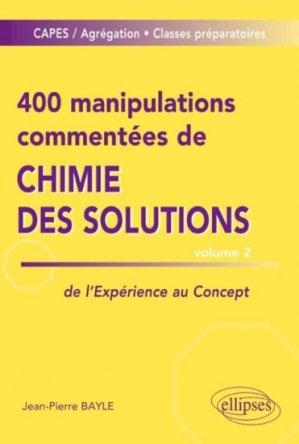 400 manipulations commentées de chimie des solutions - ellipses - 9782340002081 -