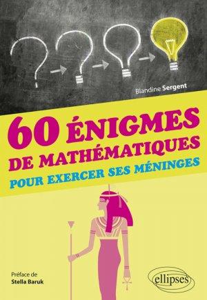 60 énigmes de mathématiques pour exercer ses méninges - ellipses - 9782340021518 -