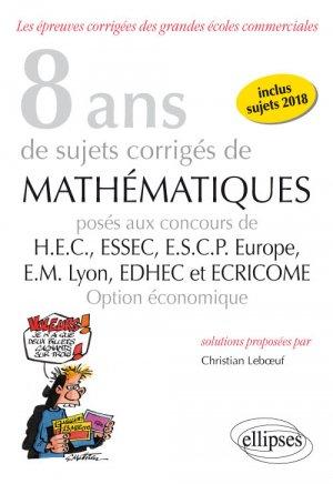 8 ans de sujets corrigés de mathématiques posés aux concours HEC, ESSEC, ESCP Europe, EM Lyon, EDHEC - ellipses - 9782340026322