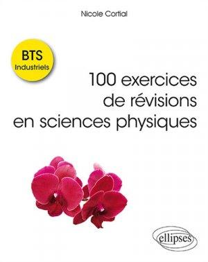 100 exercices de révisions en sciences physiques BTS Industriels - ellipses - 9782340028760