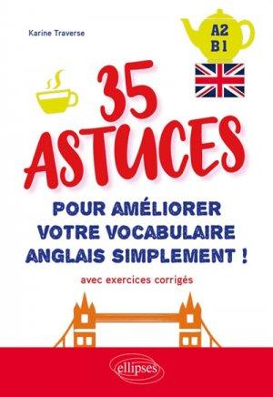 35 astuces pour améliorer votre vocabulaire simplement ! - ellipses - 9782340033504 -