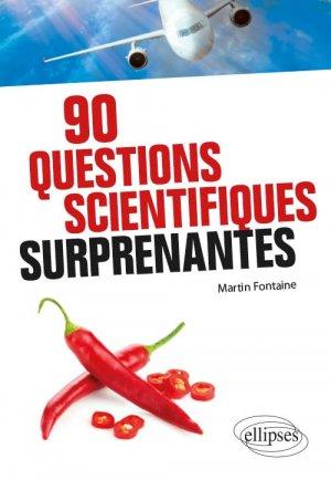 90 questions scientifiques surprenantes - ellipses - 9782340035140 -